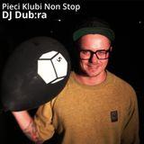 Dub:ra - Pieci Klubi Non Stop 26.7.2014