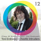 FOEC Podcast Ep. 12 – Toni Erdmann & Chaotic Intruders