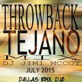 THROWBACK TEJANO MIX- DJ JIMI MCCOY- JULY 2015