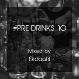 #PRE-DRINKS 10