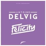 Axtone Smörgåsbord: Antoine Delvig & Felicity