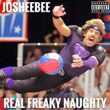 JosheeBee - Real Freaky Naughty