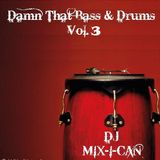 DJ Mix-I-Can-Damn That Bass & Drums Vol.3