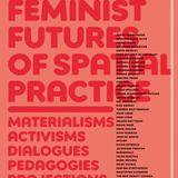 HYSTEREO #48: Feminist Futures of Spatial Practice