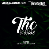 THE SESSION RADIO SHOW:  THE THC SESSION by DJ MAO.  2 hours + of GANJA TUNES  www.vibesradio507.com