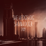 The Hedgehog - Showrocker 309 - 24.11.2016