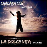 Chadash Cort La Dolce Vita March Set 2012