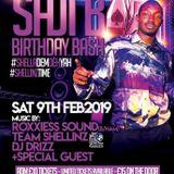 SAJI B'S BIRTHDAY BASH 09/02/19 FT TEAM SHELLINZ, ROXXIESS SOUND & DJ DRIZZ