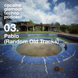 Cocaine Glamour Techno Podcast — Pablo (Random Old Tracks)
