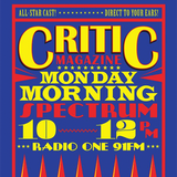 Critic Monday Morning Spectrum (24/7/17) With Lucy + Joe + Charlie