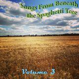 Songs From Beneath the Spaghetti Tree, Volume 3