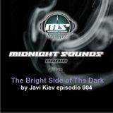 The MidNight Sounds Radio pres. The Bright Side of The Dark by Javi Kiev Episodio 004