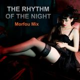 THE RHYTHM OF THE NIGHT - Morfou Mix