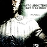 Afro Addiction Vol 1 mixed by @DJStarzy   #ComeLiveMusic #AfroAddiction