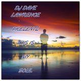 DJ DAVE LAWRENCE PREZENTZ: THIS IS MY SOUL