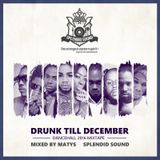 Drunk Till December 2016 - Dancehall