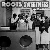 Roots Sweetness presents: selections #1