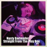 Nasty Bartender - Straight From The Play Box