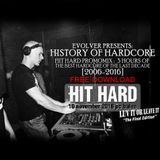 Evolver presents: History Of Hardcore - Hit Hard Promomix [2006-2016]
