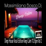 ❤Deep House Vocal Edition Keep Calm Vol.2-Massimiliano Bosco Dj❤