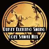 Dirty Elektro Swing!