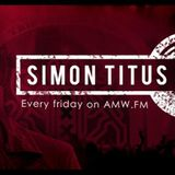 1st hour of the simon titus show live on www.amw.fm friday 30th Oct 2015