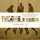 Saint Evo's Talking Drums Ep. 22