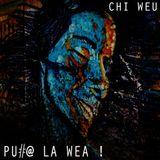Chi Weu mix #03 - Put@ La Wea - tropical bass