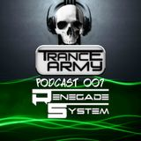 TranceArmy Podcast (Session 007 Mixed By Renegade System)