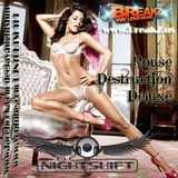 DJ NightShift's House Destruction Deluxe 14.12.11 on BreakZ.us