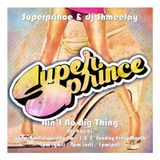 Superprince & dj ShmeeJay - Ain't No Big Thing - 2014-06-01