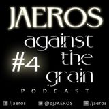 Against The Grain Podcast #4