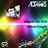 DJ Altavozzz - Way of Life 004 (Never Forget)