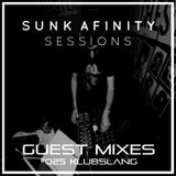 Sunk Afinity Sessions Guest Mixes #025 Klubslang