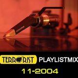 DJ TERRORIST - PlaylistMix 11-2004