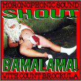 SHOUT BAMALAMA! #10 MERRY FREAKIN' X-MESS SPECIAL 2013
