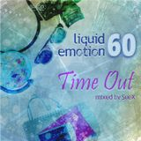 Liquid Emotion 60 - Time Out