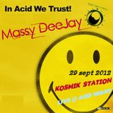 Massy DeeJay Live Set @ Kosmik Station ACID NIGHT 28/09/2012