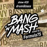 Bang 'n Mash - drum & bass - Rampshows #20 mixed by Formula75