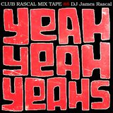 Club Rascal - Yeah Yeah Yeahs Mix