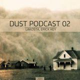 Lakosta, Erick Key - Dust Podcast 02