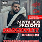 Mista Bibs - #BlockParty Episode 13 (R&B & Hip Hop) ( Follow Me on Twitter @mistabibs )