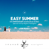 EASY SUMMER 5th ANNiVERSARY - Soulful Drum & Bass special mix by Vegano Hooligano