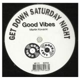 Soul Cool Records/ Martin Kovacic - Good Vibes - Get Down Saturday Night