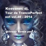 Kosvanec dj. - Tour de TrancePerfect xxt vol.46-2014 (Silvestr part.1)