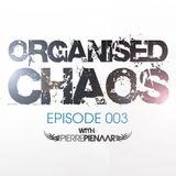 Pierre Pienaar - Organised Chaos EP 003