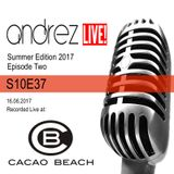 Andrez LIVE! - Summer 2017 - Episode Two (S10E37) On 16.06.2017