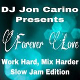 Forever Love - Work Hard, Mix Harder Slow Jam