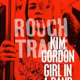 Counter Culture Radio | The music of KIM GORDON: GIRL IN A BAND | 19.2.15