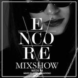 Encore Mixshow Week 44